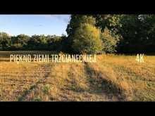 Embedded thumbnail for Piękno Ziemi Trzcianeckiej 4K